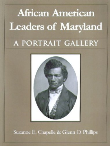 African American Leaders of Maryland: A Portrait Gallery (Maryland Historical Society)