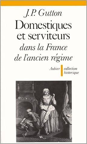 Livre gratuits Domestiques et serviteurs dans la France de l'Ancien régime pdf ebook