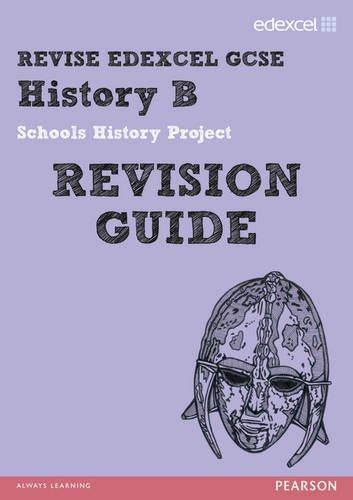 Revise Edexcel: Edexcel GCSE History B Schools History Project Revision Guide (REVISE Edexcel History)