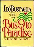 Bus Nine to Paradise, Leo F. Buscaglia, 0688062938
