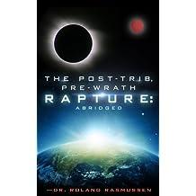 The Post-Trib, Pre-Wrath Rapture: Abridged