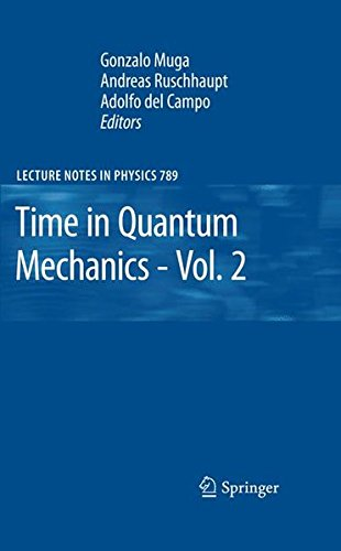 BEST! Time in Quantum Mechanics - Vol. 2 (Lecture Notes in Physics) P.P.T