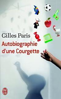Autobiographie d'une courgette, Paris, Gilles