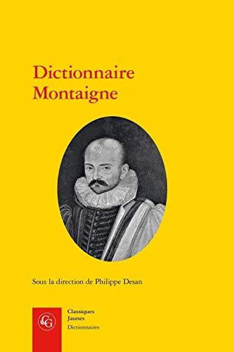 Dictionnaire Montaigne (Classiques jaunes) por Philippe Desan