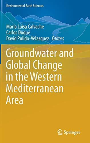 Groundwater and Global Change in the Western Mediterranean Area (Environmental Earth Sciences) por Maria Luisa Calvache,Carlos Duque,David Pulido-Velazquez