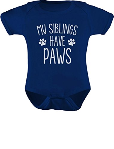 Cat Dog Clothes - TeeStars - My Siblings Have Paws Funny One-Piece Infant Baby Bodysuit Newborn Navy