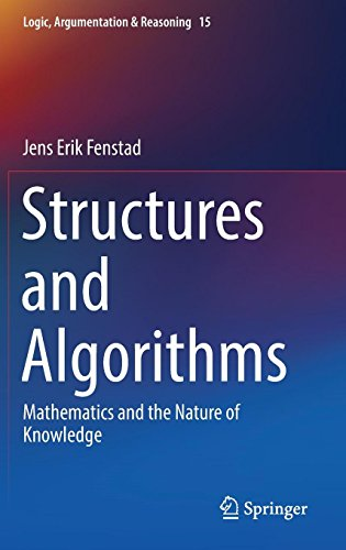 Structures and Algorithms: Mathematics and the Nature of Knowledge (Logic, Argumentation & Reasoning) by Springer