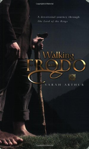 Walking With Frodo: A Devotional Journey Through the Lord of the Rings