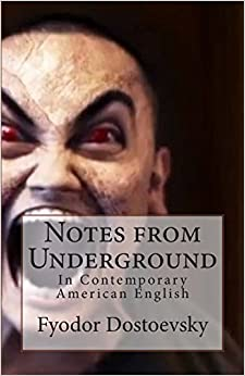 Notes from Underground: In Contemporary American English