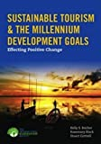 Sustainable Tourism and the Millennium Development Goals, Kelly Bricker and Stuart Cottrell, 1449628230