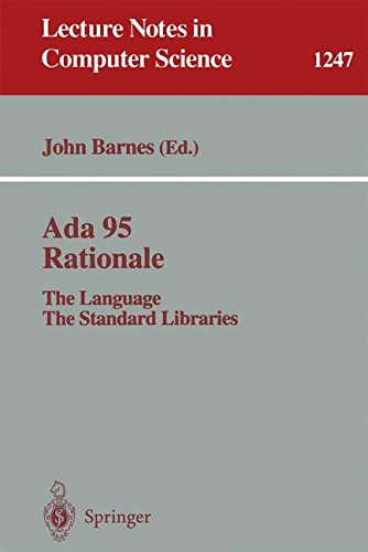 Ada 95 Rationale: The Language - The Standard Libraries (Lecture Notes in Computer Science) by Brand: Springer