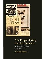 The Prague Spring and its Aftermath: Czechoslovak Politics, 1968–1970