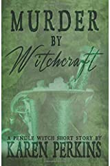 Murder by Witchcraft: A Pendle Witch Short Story (The Great Northern Witch Hunts) Paperback