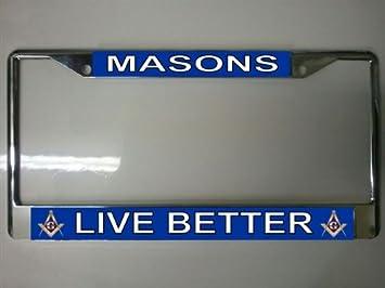 Masons Live Better License Plate Frame