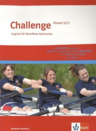 Challenge Nordrhein-Westfalen. Englisch für berufliche Gymnasien / Schülerbuch Klasse 12/13