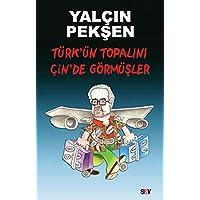 Türk'ün Topalını Çin'de Görmüşler