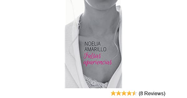 Falsas apariencias (Amigos del barrio nº 1) (Spanish Edition) - Kindle edition by Noelia Amarillo. Literature & Fiction Kindle eBooks @ Amazon.com.