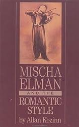 Mischa Elman and the Romantic Style