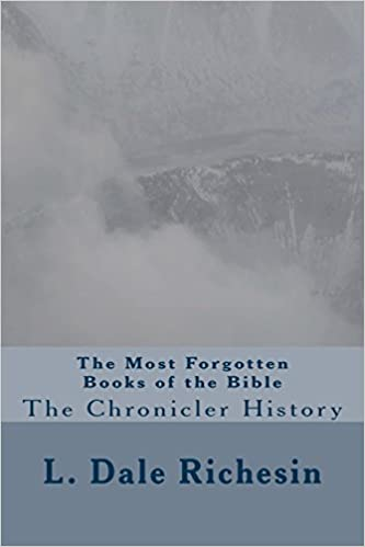 The Most Forgotten Books of the Bible: The Chronicler History