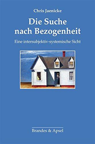Die Suche nach Bezogenheit: Eine intersubjektiv-systemische Sicht