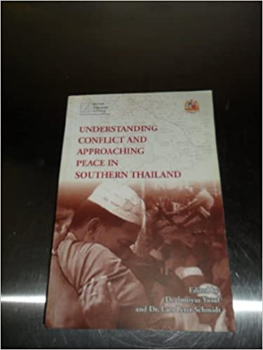 Understanding Conflict and Approaching Peace in Southern Thailand, Second Revise