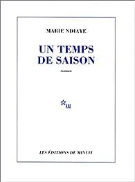 Un temps de saison par Marie NDiaye