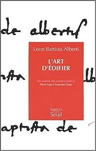 L'Art d'édifier par Leon Battista Alberti