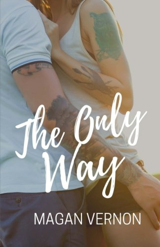 Read Online The Only Way: The Only Series #4 (Volume 4) ebook