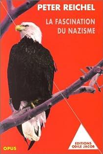 La Fascination du nazisme par Reichel