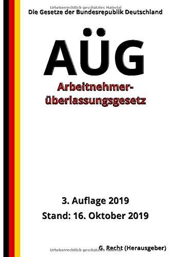 Arbeitnehmerüberlassungsgesetz - AÜG, 3. Auflage 2019 (German Edition) G. Recht