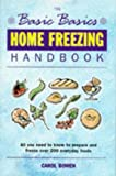 Basics Basics Home Freezing Handbook (Basic Basics)