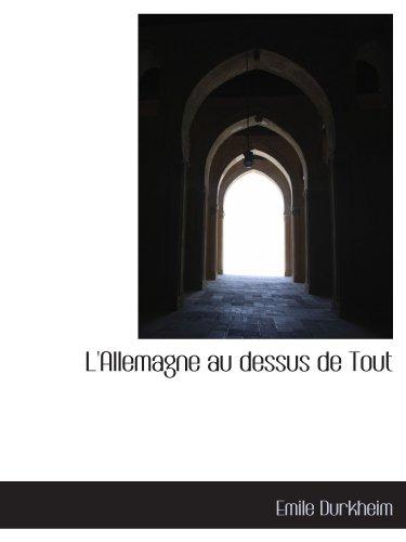 L'Allemagne au dessus de Tout (French Edition)