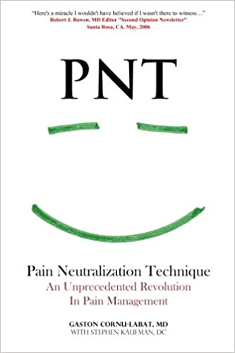 PNT Pain Neutralization Technique: An Unprecedented Revolution in Pain Management