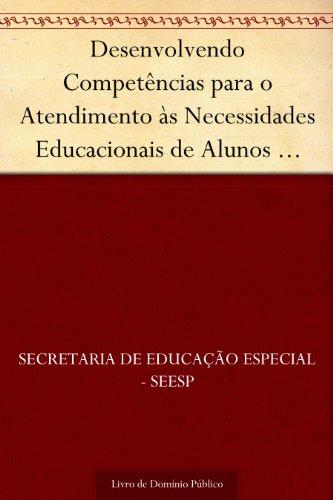 Desenvolvendo Competências para o Atendimento às Necessidades Educacionais de Alunos Surdos