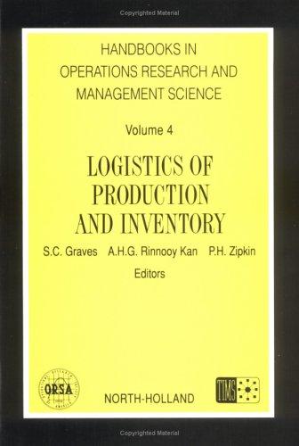 Logistics of Production and Inventory, Volume 4 (Handbooks in Operations Research and Management Science)