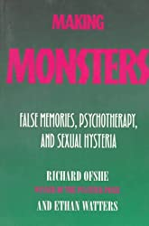 Making Monsters: False Memories, Psychotherapy, And Sexual Hysteria