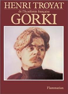 Gorki, Troyat, Henri