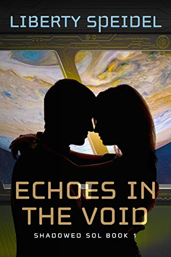 Echoes in the Void (Shadowed Sol Book 1) by [Speidel, Liberty]
