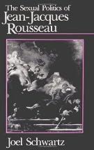 The Sexual Politics Of Jean-jacques Rousseau