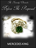 Before the Proposal (The Kennedy Chronicles Book 3)