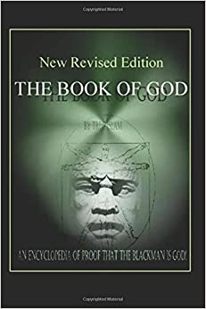The Book of God: An Encyclopedia of Proof that the Black Man is God
