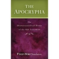 Apocrypha , The: The Deuterocanonical Books of the Old Testament