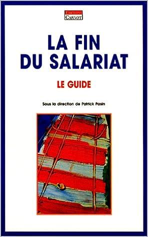 Lire en ligne La fin du salariat : le guide pdf epub