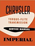 TorqueFlite Transmission Factory Shop - Service Manual for 1956-1961 Plymouth - Dodge - DeSoto - Chrysler - Imperial