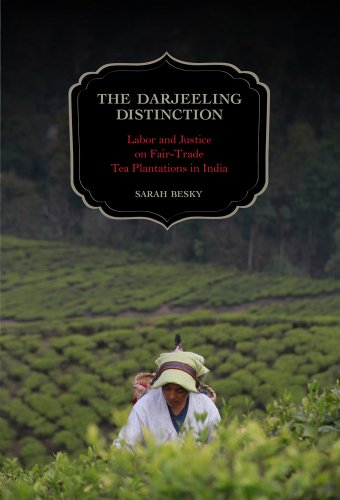 The Darjeeling Distinction: Labor and Justice on Fair-Trade Tea Plantations in India (California Studies in Food and Culture) from imusti