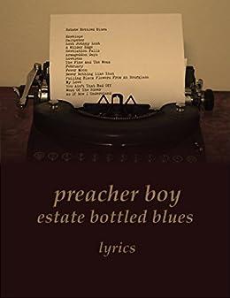 Preacher Boy - Estate Bottled Blues: Lyrics by [Watkins, Christopher]