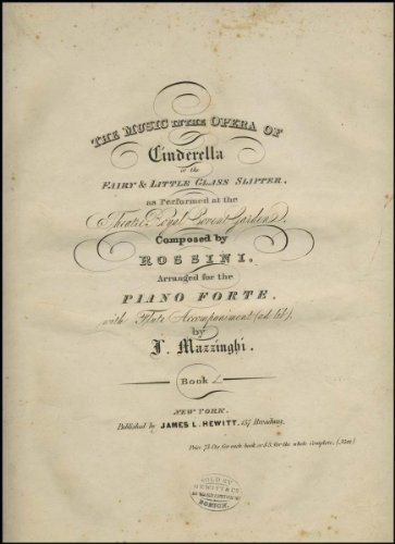 Rossini, Gioacchino. (1792-1868) [Mazzinghi, Joseph. (1765-1844)]: The music in the opera of Cinderella, or the Fairy & little glass slipper : as performed at the Theatre Royal Covent Garden (Covent Opera Glasses)