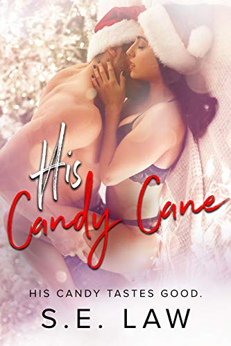 His Candy Cane: A Holiday Bad Boy Romance (Sweet Treats Book 1) by [Law, S.E.]