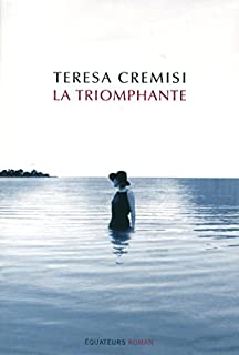 La triomphante : roman, Cremisi, Teresa