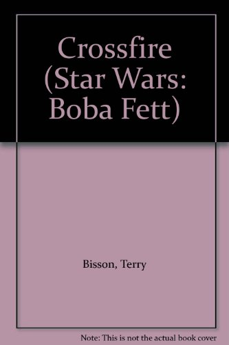 Crossfire (Star Wars: Boba Fett, Book 2) - Book  of the Star Wars Legends